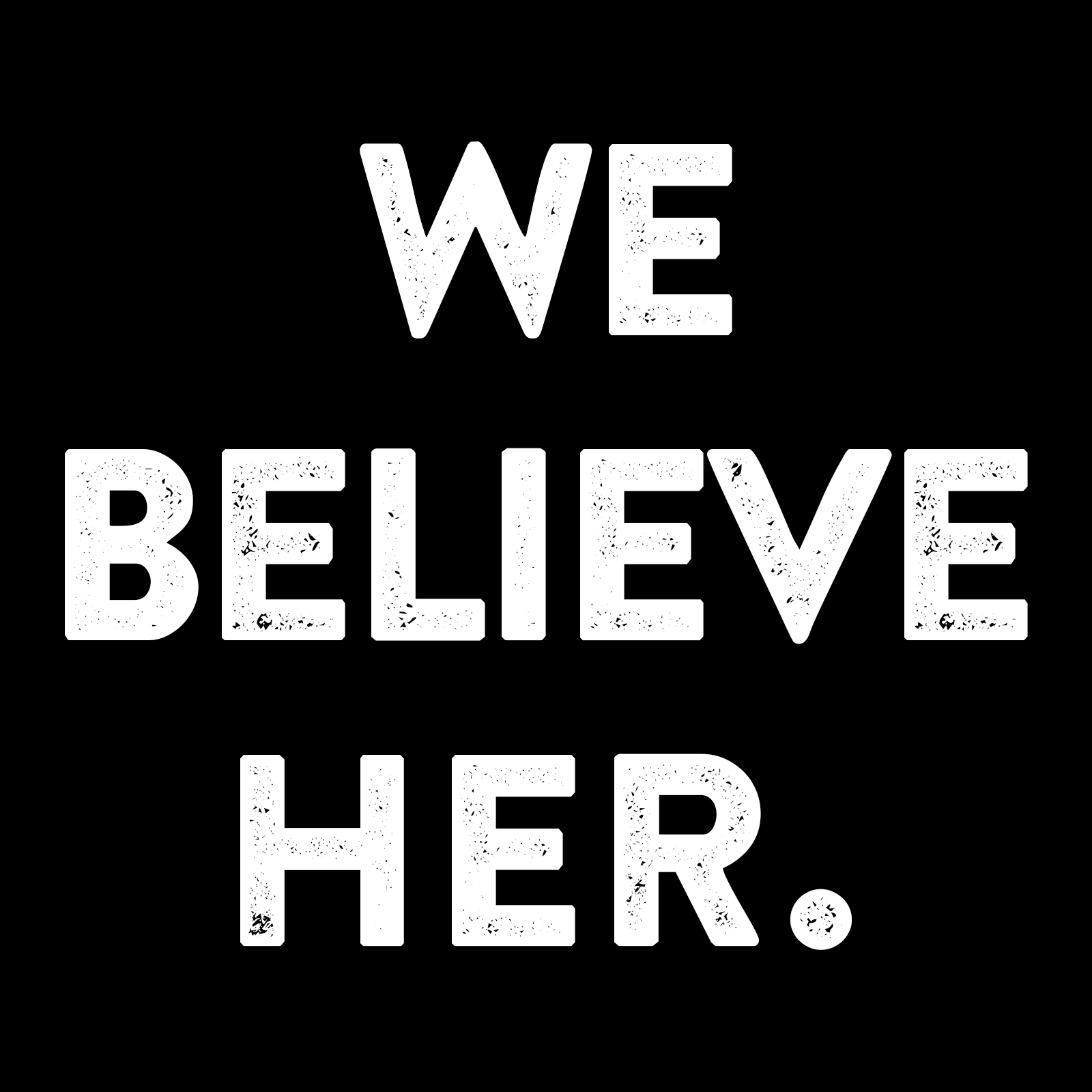 "Graphic that reads ""we believe her"" with white text on a black background"